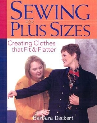 Sewing for Plus Sizes: Creating Clothes That Fit & Flatter Cover Image