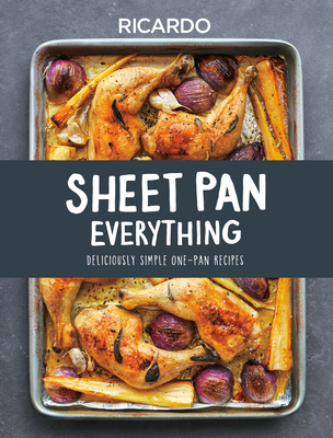 Sheet Pan Everything: Deliciously Simple One-Pan Recipes Cover Image