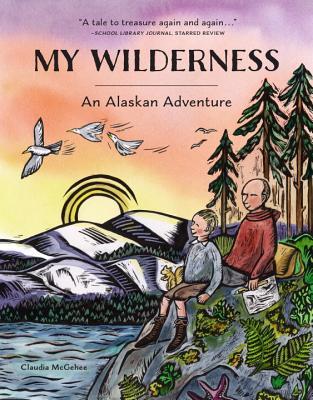 My Wilderness: An Alaskan Adventure Cover Image