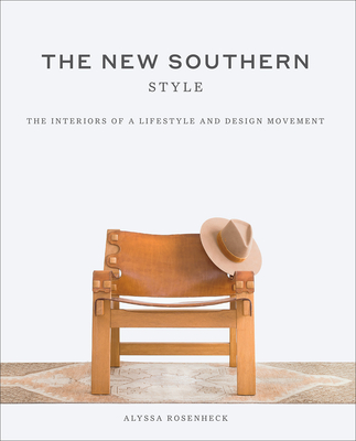 The New Southern Style: The Interiors of a Lifestyle and Design Movement Cover Image