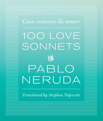 100 Love Sonnets: Cien Sonetos de Amor Cover Image