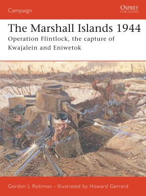 The Marshall Islands 1944: Operation Flintlock, the Capture of Kwajalein and Eniwetok Cover Image