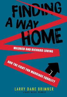 Finding a Way Home: Mildred and Richard Loving and the Fight for Marriage Equality cover