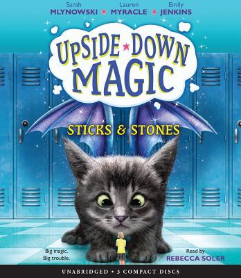 Sticks & Stones (Upside-Down Magic #2) Cover Image