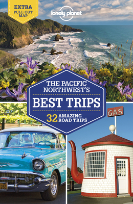 Lonely Planet Pacific Northwest's Best Trips 4 (Trips Regional) Cover Image