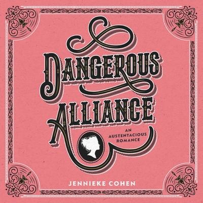 Dangerous Alliance: An Austentacious Romance: An Austentacious Romance Cover Image