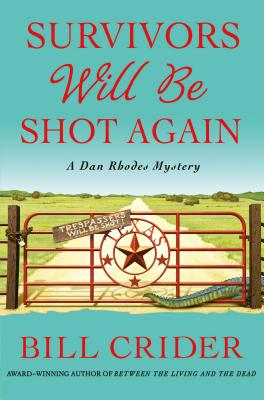 Survivors Will Be Shot Again: A Dan Rhodes Mystery (Sheriff Dan Rhodes Mysteries #23) Cover Image