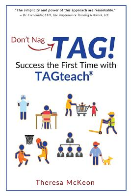 Don't Nag...TAG!: Success the First Time with TAGteach Cover Image