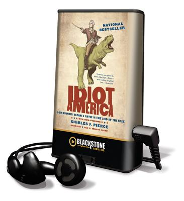 Idiot America (Playaway Adult Nonfiction) Cover Image