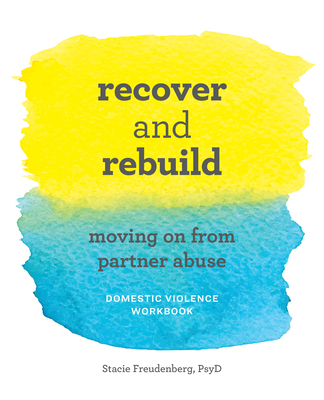 Recover and Rebuild Domestic Violence Workbook: Moving on from Partner Abuse Cover Image