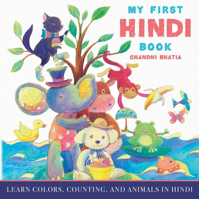 My First Hindi Book: Learn Colors, Counting, And Animals In Hindi Cover Image