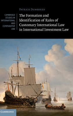 The Formation and Identification of Rules of Customary International Law in International Investment Law (Cambridge Studies in International and Comparative Law #119) Cover Image