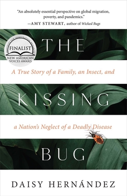 The Kissing Bug: A True Story of a Parasite and a Nation's Neglect of a Deadly Disease Cover Image