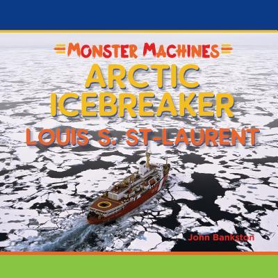 Arctic Icebreaker Louis S St Laurent (Monster Machines) Cover Image