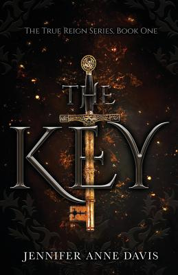 The Key: The True Reign Series, Book 1 Cover Image