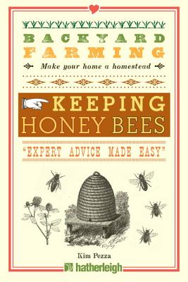 Backyard Farming: Keeping Honey Bees: From Hive Management to Honey Harvesting and More Cover Image