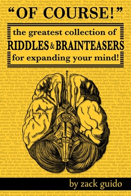 Of Course!: The Greatest Collection of Riddles & Brain Teasers for Expanding Your Mind Cover Image