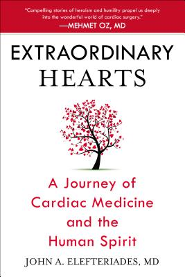 Extraordinary Hearts: A Journey of Cardiac Medicine and the Human Spirit Cover Image