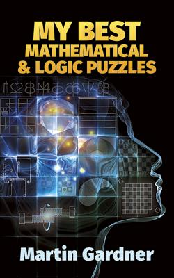 My Best Mathematical and Logic Puzzles (Math & Logic Puzzles) Cover Image