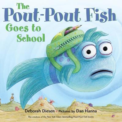 The Pout-Pout Fish Goes to School (A Pout-Pout Fish Adventure) Cover Image