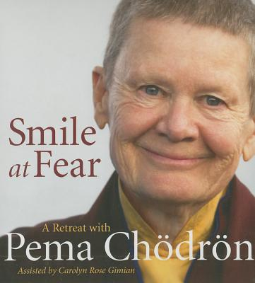 Smile at Fear: A Retreat with Pema Chodron Cover Image