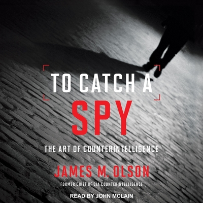 To Catch a Spy: The Art of Counterintelligence Cover Image