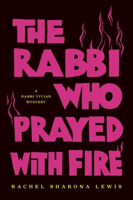 The Rabbi Who Prayed with Fire cover