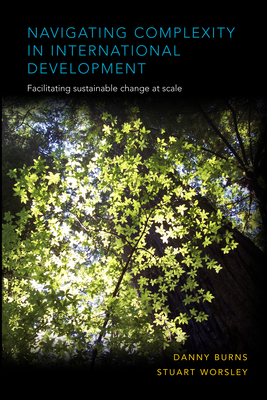 Navigating Complexity in International Development: Facilitating Sustainable Change at Scale Cover Image