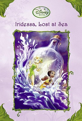 Iridessa, Lost at Sea (Disney Fairies) Cover