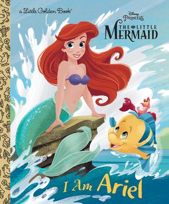 I Am Ariel (Disney Princess) (Little Golden Book) Cover Image