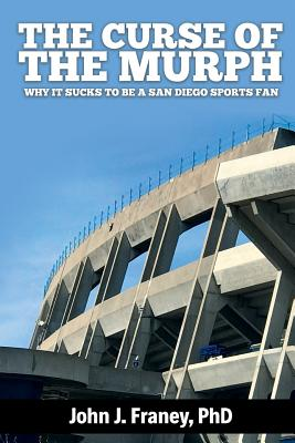 The Curse of The Murph: Why it Sucks to be a San Diego Sports Fan Cover Image