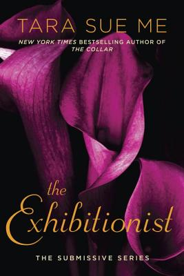 The Exhibitionist (The Submissive Series #7) Cover Image