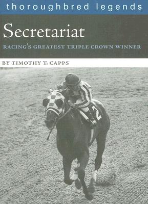 Secretariat: Racing's Greatest Triple Crown Winner Cover Image