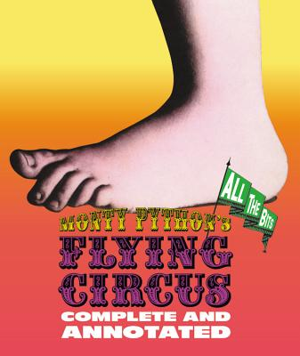 Monty Python's Flying Circus: Complete and Annotated . . . All the Bits Cover Image