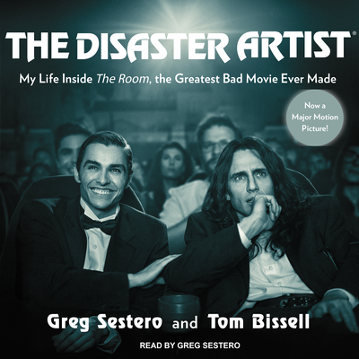 The Disaster Artist: My Life Inside the Room, the Greatest Bad Movie Ever Made Cover Image