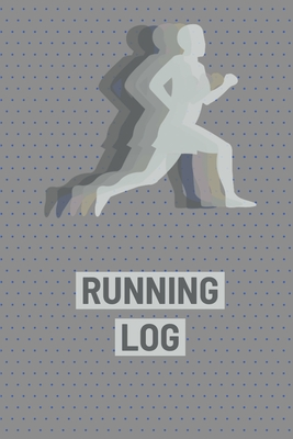 Running Log Book: Runners Journal, Daily Planner To Record Training, Races, Track Distance, Time and Goals, Personal Running Diary Cover Image