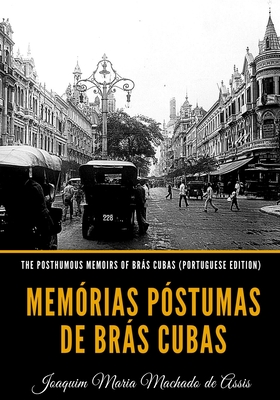 The Posthumous Memoirs of Brás Cubas (Portuguese Edition): Memórias Póstumas de Brás Cubas Cover Image
