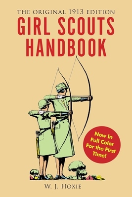 Girl Scouts Handbook: The Original 1913 Edition Cover Image
