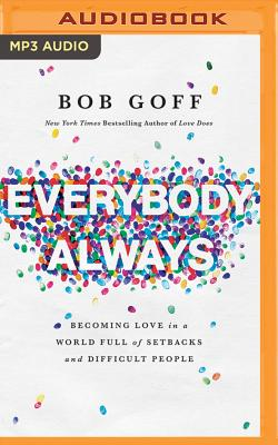 Everybody, Always: Becoming Love in a World Full of Setbacks and Difficult People Cover Image