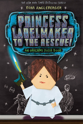Princess Labelmaker to the Rescue! (Origami Yoda #5) Cover Image