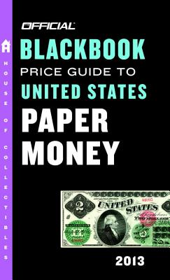 The Official Blackbook Price Guide to United States Paper Money 2013, 45th Edition Cover