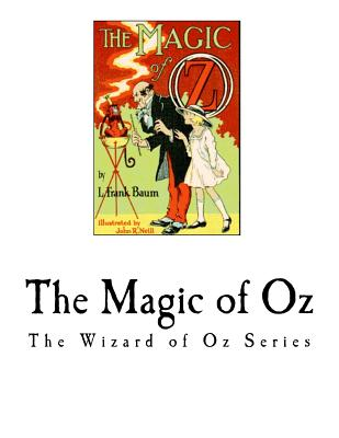 The Magic of Oz: The Wizard of Oz Series Cover Image