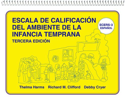 Escala de Calificación del Ambiente de la Infancia Temprana: (ecers-3 Español) Cover Image