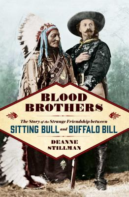 Blood Brothers: The Story of the Strange Friendship between Sitting Bull and Buffalo Bill Cover Image