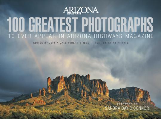100 Greatest Photographs to Ever Appear in Arizona Highways Magazine Cover Image