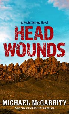 Head Wounds (Kevin Kerney Novel #14) Cover Image