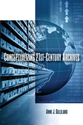 Conceptualizing 21st-Century Archives Cover Image