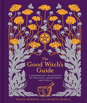 The Good Witch's Guide, 2: A Modern-Day Wiccapedia of Magickal Ingredients and Spells (Modern-Day Witch #2) Cover Image