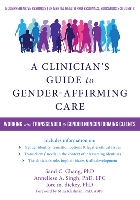 A Clinician's Guide to Gender-Affirming Care: Working with Transgender and Gender Nonconforming Clients Cover Image