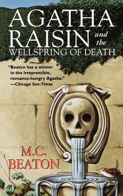 Agatha Raisin and the Wellspring of Death: An Agatha Raisin Mystery (Agatha Raisin Mysteries #7) Cover Image